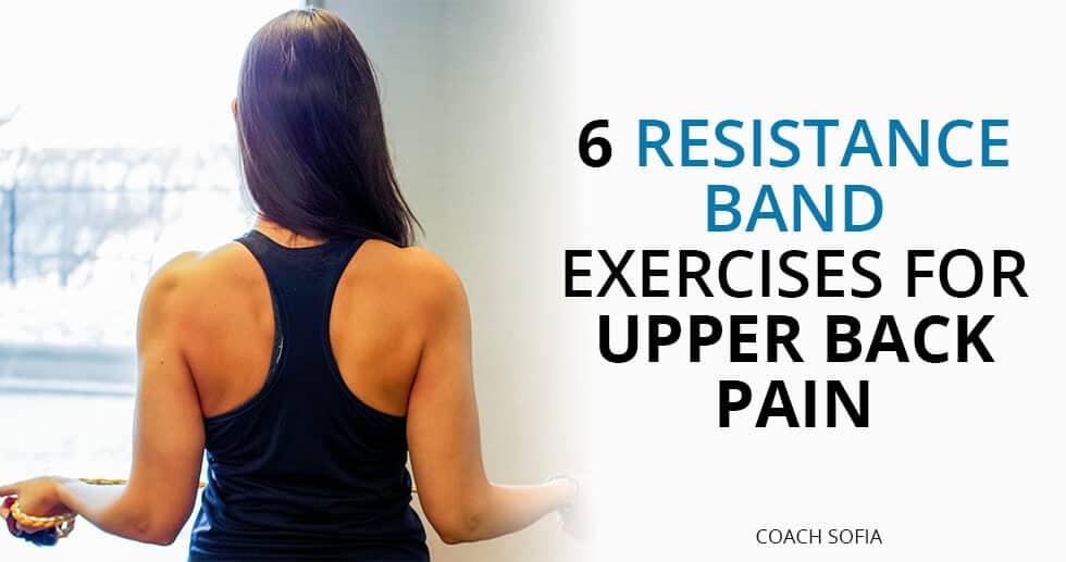 6 Effective Upper Back Pain Exercises - Coach Sofia